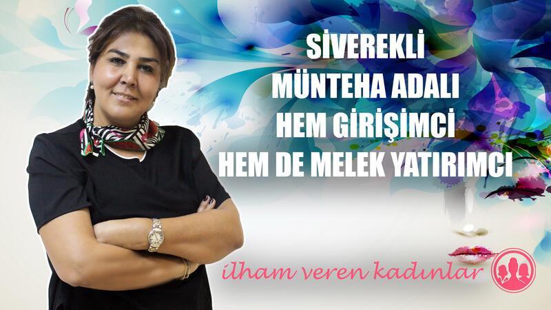 Siverekli Münteha Adalı hem girişimci hem de melek yatırımcı   İlham Veren Kadınlar