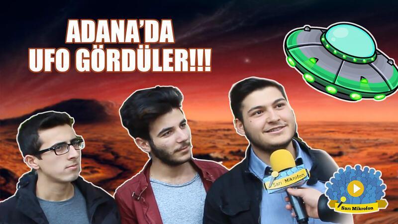 Adana'da sorduk uzaylı görseniz ne yaparsınız ?
