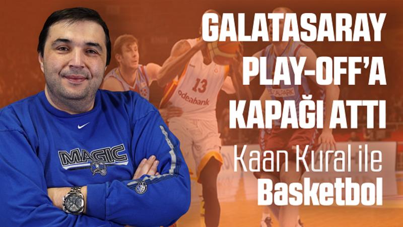 Kaan Kural yorumluyor... Galatasaray Play-off'a kapağı attı!
