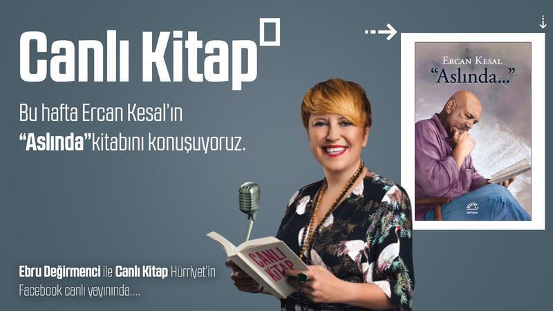 """#CanlıKitap - Ercan Kesal'ın """"Aslında"""" kitabını konuşuyoruz"""