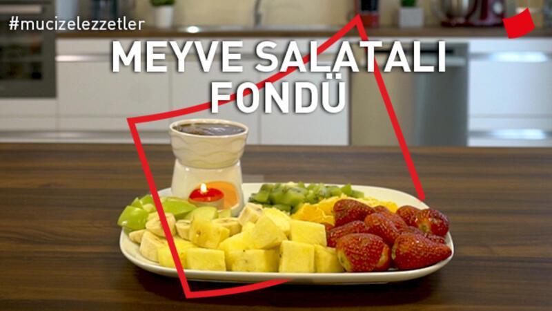 Meyve Salatalı Fondü | Mucize Lezzetler