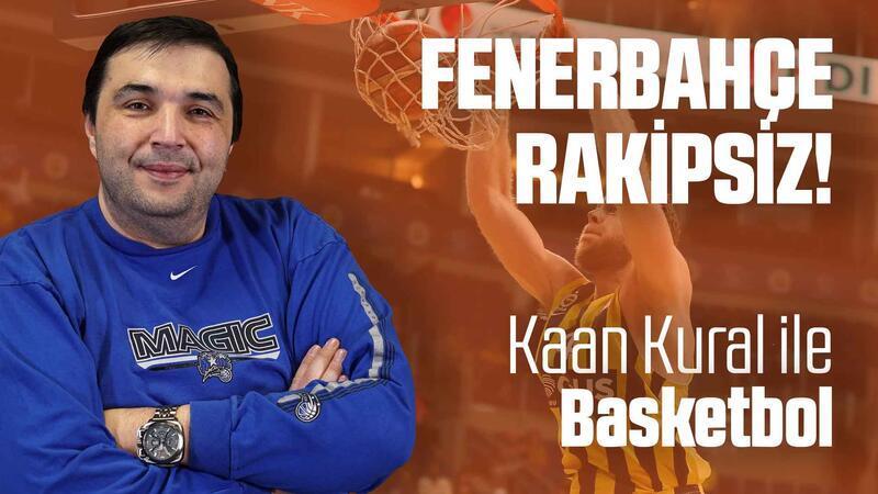 Kaan Kural yorumluyor... Fenerbahçe rakipsiz!