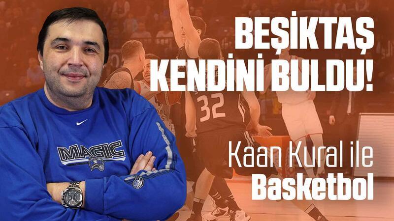 Kaan Kural yorumluyor... Beşiktaş kendini buldu!
