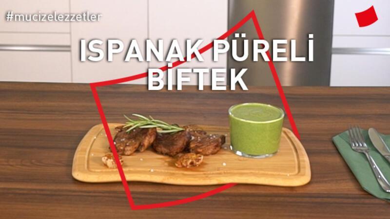 Ispanak Püreli Biftek | Mucize Lezzetler