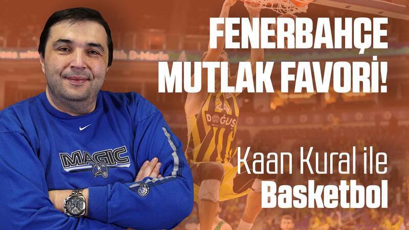 Kaan Kural yorumluyor... Fenerbahçe mutlak favori!