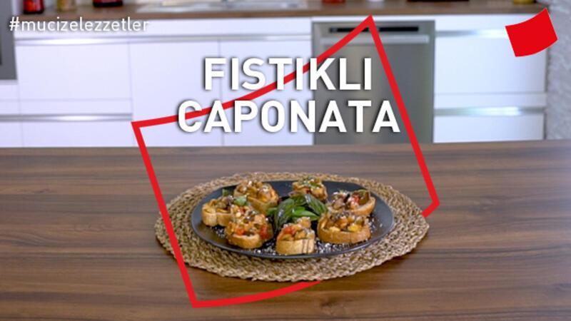 Fıstıklı Caponata | Mucize Lezzetler