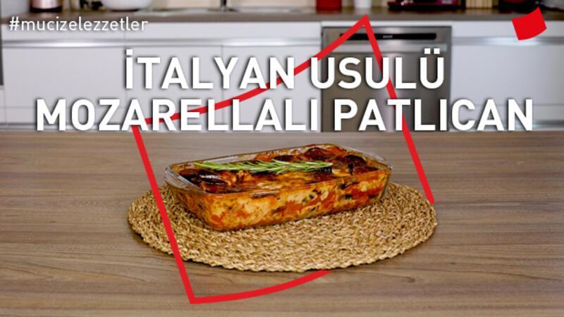 İtalyan Usulü Mozzarellalı Patlıcan | Mucize Lezzetler
