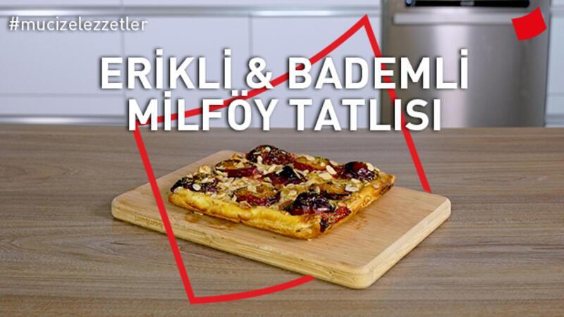 Erikli & Bademli Milföy Tatlısı | Mucize Lezzetler