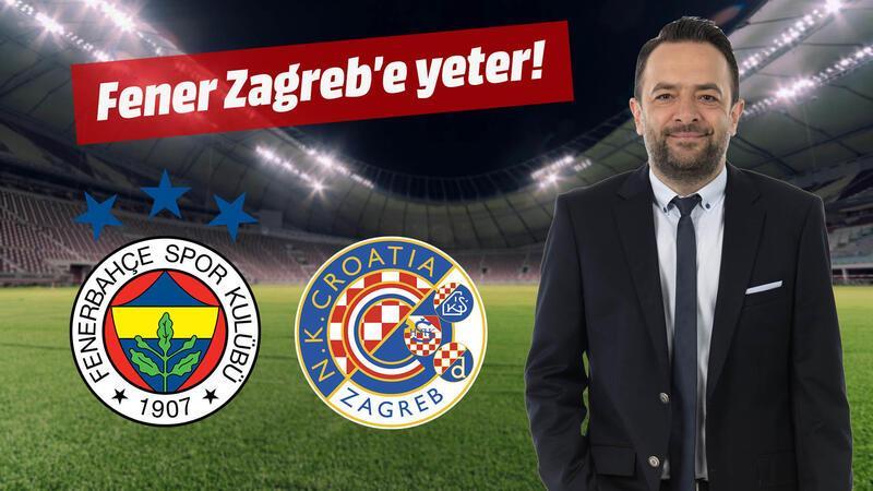 Fenerbahçe'nin oyunu Zagreb'e yeter