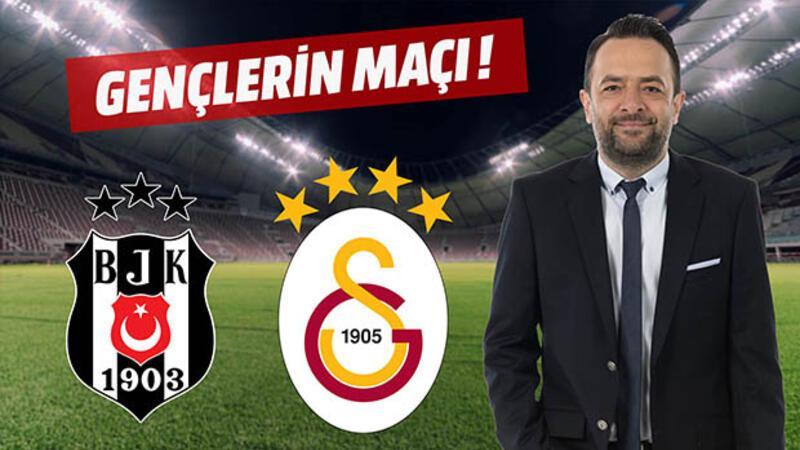 Beşiktaş ve Galatasaray'da gençlerin maçı!