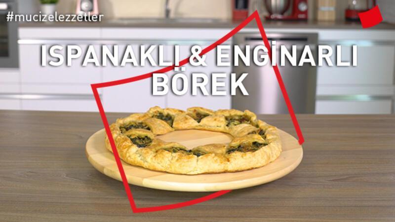 Ispanaklı & enginarlı börek