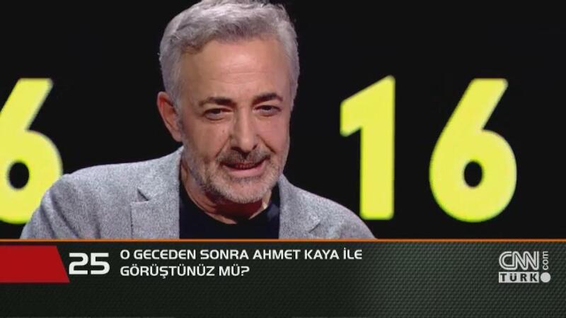 O geceden sonra Ahmet Kaya ile görüştünüz mü?