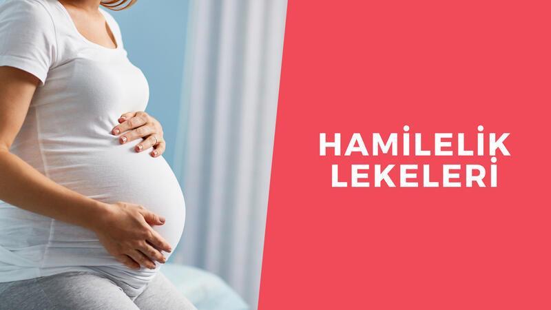 Hamilelik lekeleri neden olur? Hamilelik lekeleri nasıl giderilir?