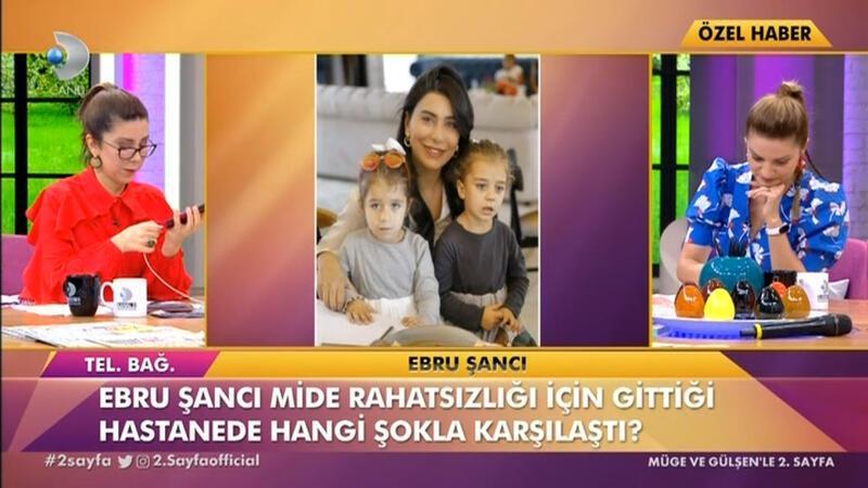 Ebru Şancı'ya hastanede büyük şok