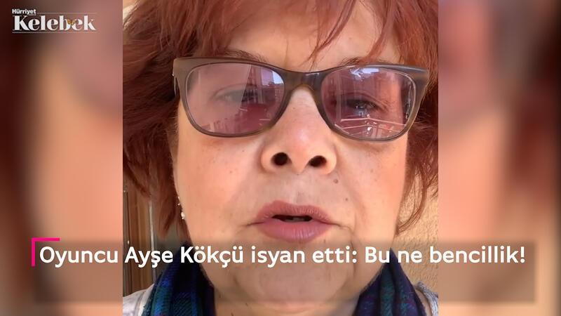 Ayşe Kökçü isyan etti: Bu ne bencillik!