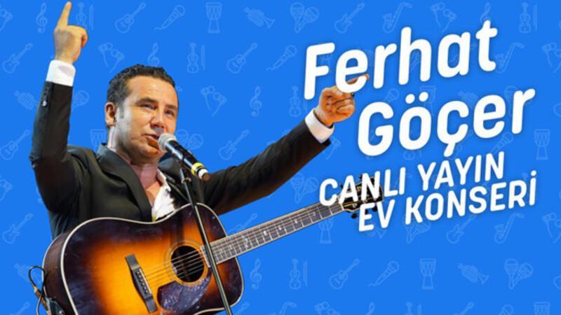 Ferhat Göçer #EvdeKal#MüzikleKal ile hayranlarıyla buluştu