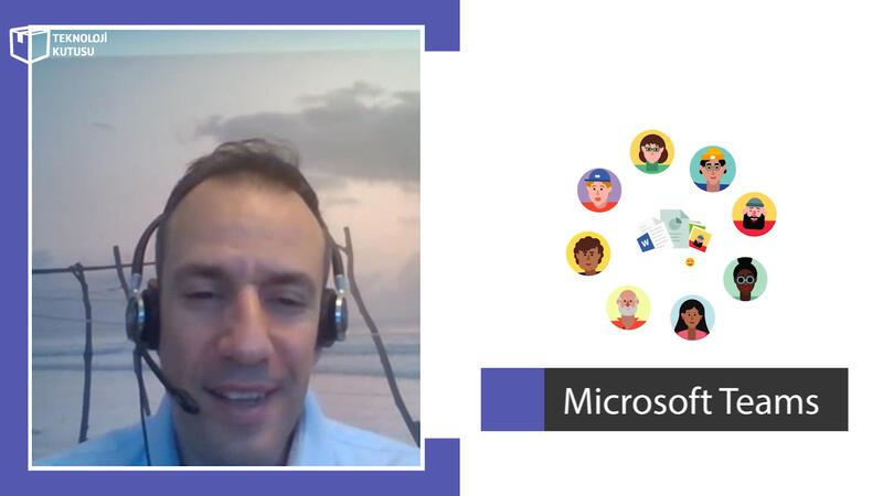 Evden calisanlarin hayatini kolaylastiran uygulama: Microsoft Teams