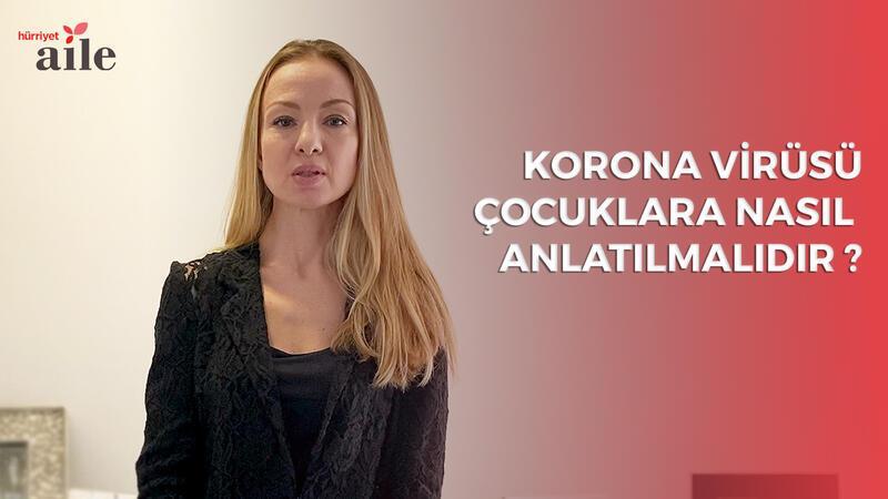 Korona virüsü çocuklara nasıl anlatılmalıdır ?