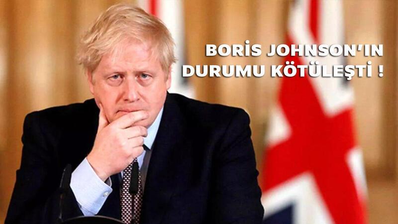 Boris Johnson'ın durumu kötüleşti