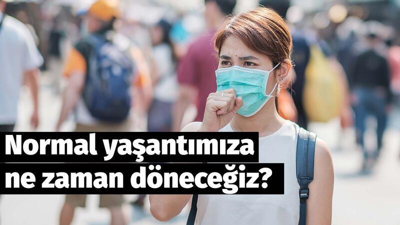 Türkiye'de yaşam ne zaman normale dönecek?