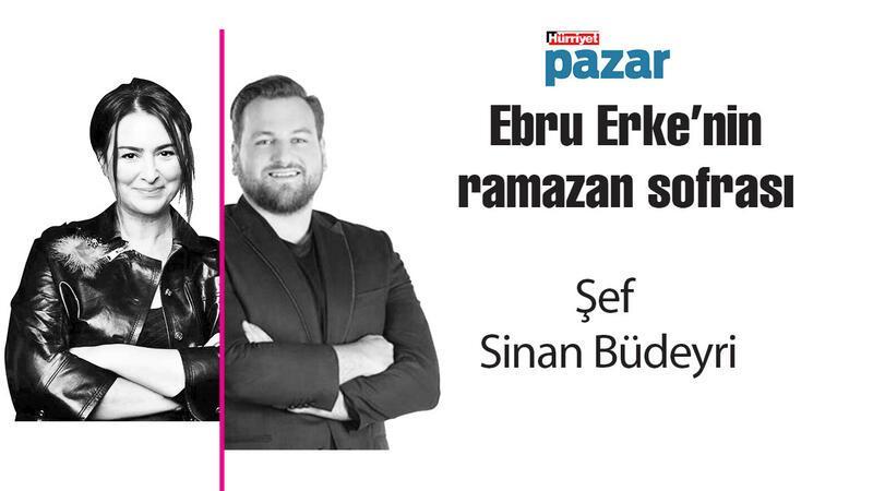 Şef Sinan Budeyri ,'Ebru Erke'nin ramazan sofrası'nda