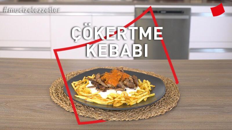 Çökertme Kebabı | Mucize Lezzetler