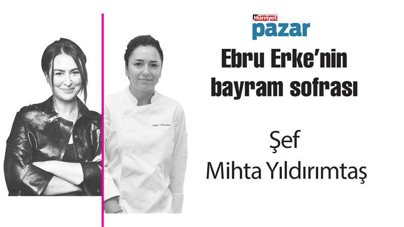 Hürriyet Pazar gastronomi yazarı Ebru Erke'nin 'bayram sofrası' kuruluyor
