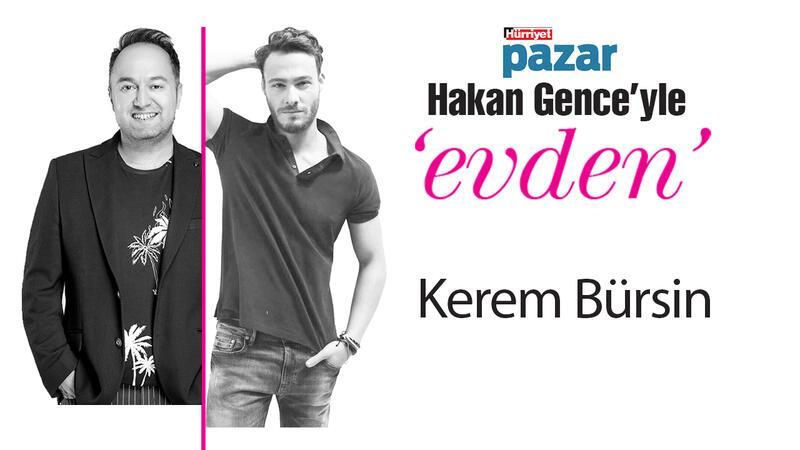'Hakan Gence'yle evden' Bayram Özel'in konuğu Kerem Bürsin...