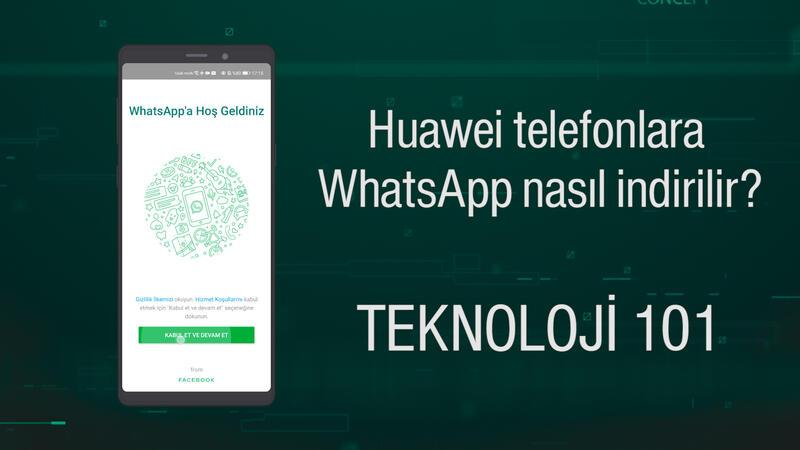 Huawei telefonlara WhatsApp nasıl indirilir?
