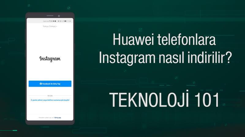 Huawei telefonlara Instagram nasıl indirilir?