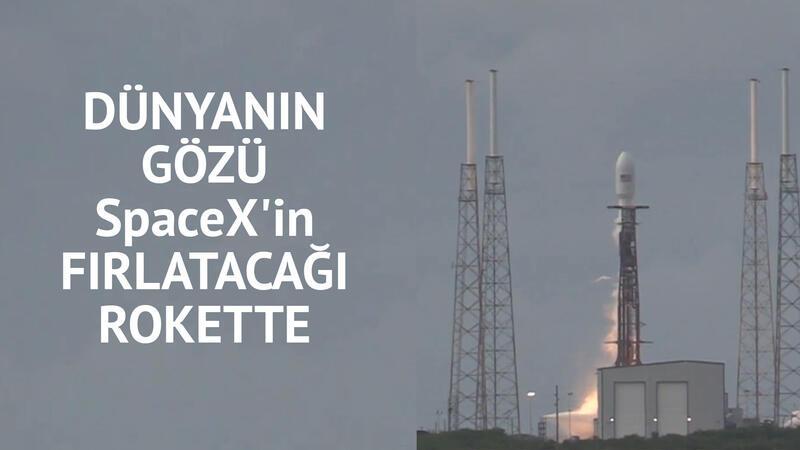 Dünyanın gözü SpaceX'in fırlatacağı rokette