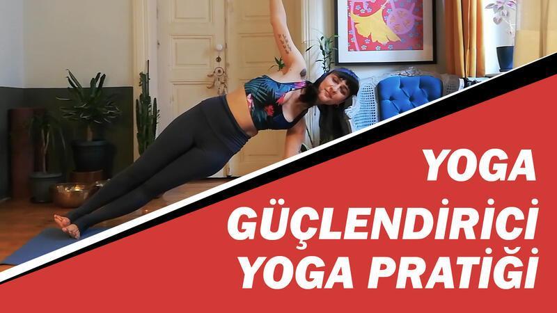 Güçlendirici yoga pratiği
