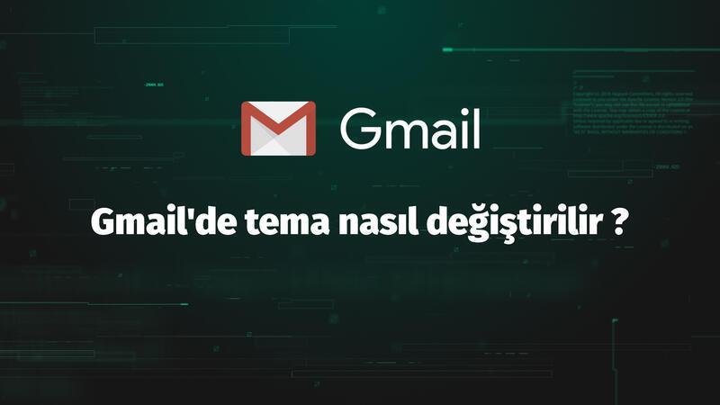 Gmail'de tema nasıl değiştirilir ?