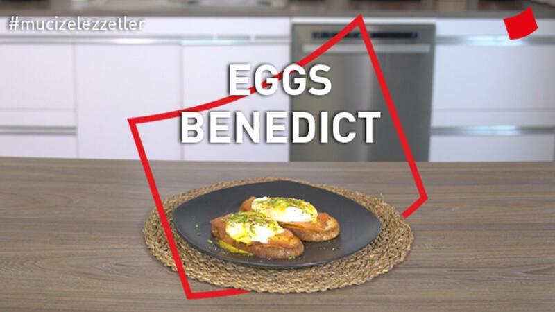 Eggs Benedict | Mucize Lezzetler