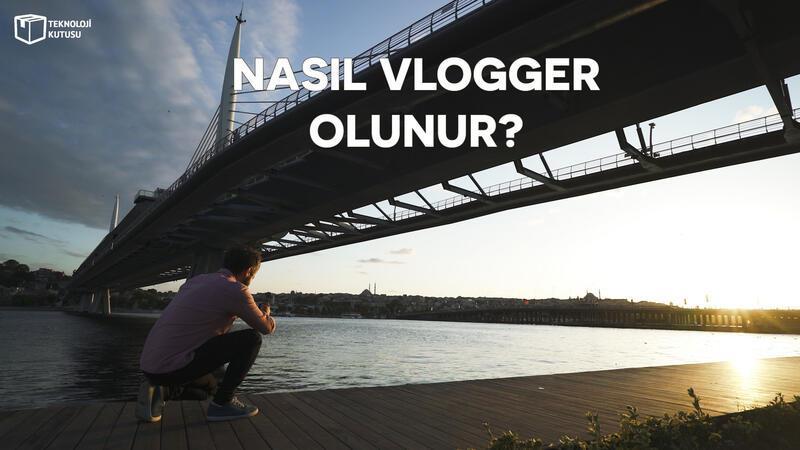 Başarılı bir vlogger olmak için 10 püf nokta!