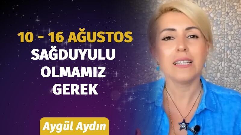 10 - 16 Ağustos Haftası Burçları Neler Bekliyor? | Astrolog Aygül Aydın'dan Haftalık Burç Yorumları