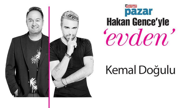 'Hakan Gence'yle evden'in konuğu Kemal Doğulu...