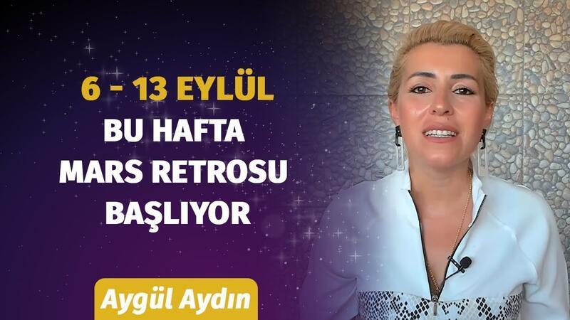 6 - 13 Eylül Haftası Burçları Neler Bekliyor? Astrolog Aygül Aydın Anlatıyor...