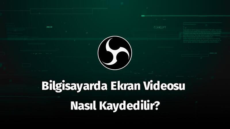 Bilgisayarda Ekran Videosu Nasıl Kaydedilir?