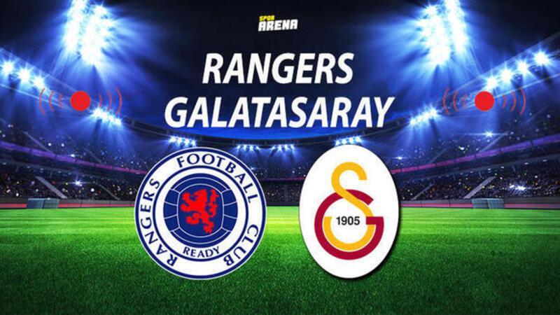 Rangers Galatasaray Maçı Canlı İzle