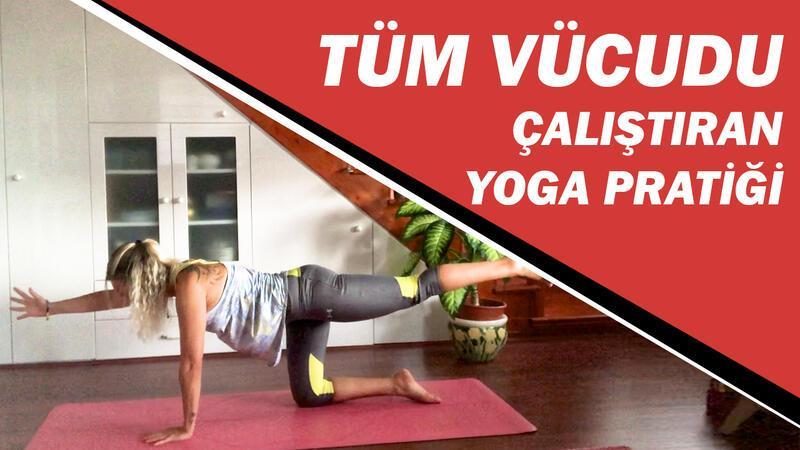 Tüm Bedeni Çalıştıran Yoga Pratiği