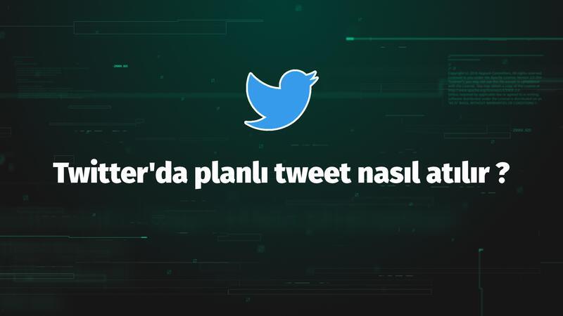 Twitter'da planlı tweet nasıl atılır?