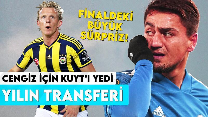 Yılın Transferi | Cengiz Ünder için Kuyt'ı yedi - Finalde büyük sürpriz...