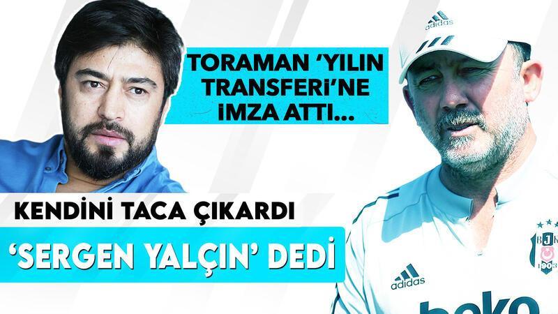 Yılın Transferi | İbrahim Toraman kendisini saf dışı bıraktı, 'Sergen Yalçın' dedi!