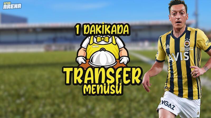 Mesut Özil'de mutlu son yaklaşıyor! Transfer Menüsü #3