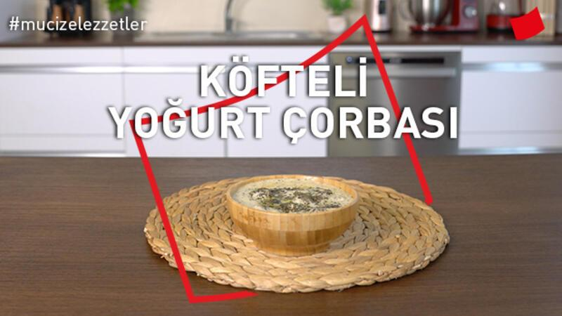 Köfteli Yoğurt Çorbası | Mucize Lezzetler