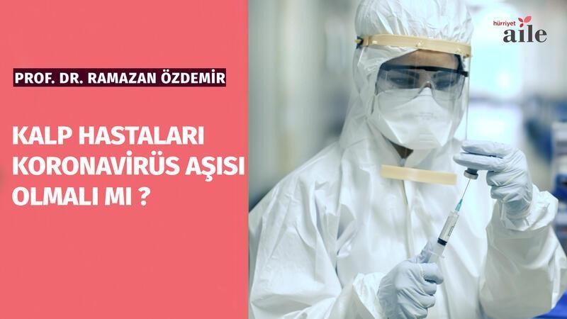 Kalp hastaları koronavirüs aşısı olmalı mı?