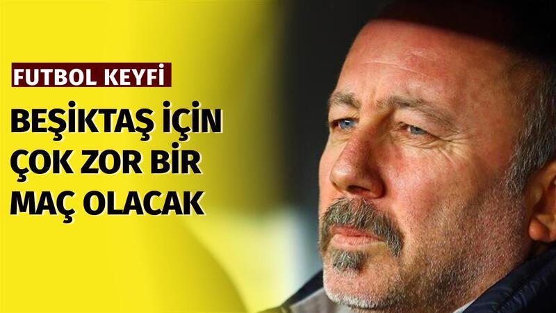 """Tolga Kuru: """"Beşiktaş için çok zor bir maç olacak"""""""