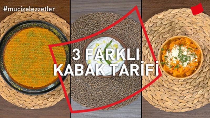 3 Farklı Kabak Tarifi