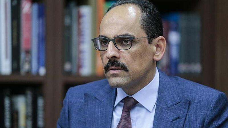 Cumhurbaşkanlığı Sözcüsü İbrahim Kalın'dan açıklamalar